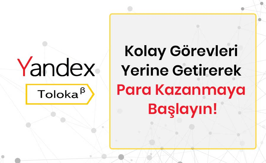 Yandex Toloka Nedir Ve Nasıl Kullanılır?